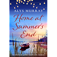 Home at Summer's End: An absolutely perfect small-town romance