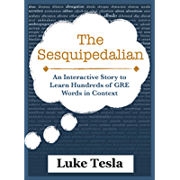 The Sesquipedalian: Learn Hundreds of GRE-Level Vocabulary Words in Context (English Edition)
