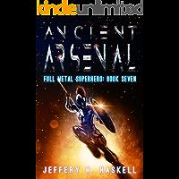 Ancient Arsenal (Full Metal Superhero Book 7)