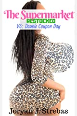 The Supermarket Restocked: V6: Double Coupon Day Kindle Edition