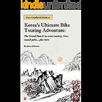 Korea's Ultimate Bike Touring Adventure: The Grand Slam & its cross-country, river,  coastal paths… plus more