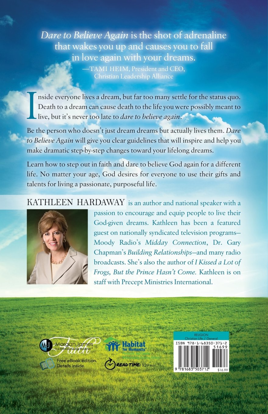 Dare To Believe Again: Boldly Live Out Your Godgiven Dreams: Kathleen  Hardaway: 9781683503712: Amazon: Books