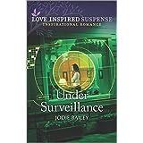 Under Surveillance (Love Inspired Suspense)