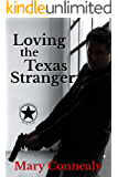Loving the Texas Stranger: A Texas Lawman Romantic Suspense (Garrison's Law Book 4)