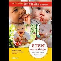 Eten voor de kleintjes: Kleintjes van 0-4 jaar leren zelf eten