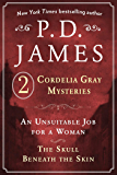P. D. James's Cordelia Gray Mysteries: An Unsuitable Job for a Woman and The Skull Beneath the Skin