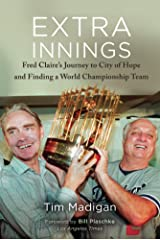 Extra Innings: Fred Claire's Journey to City of Hope and Finding a World Championship Team Kindle Edition