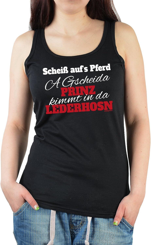 Bayern Trachten Shirt Damen Tank Top Tr/ägertop Mundart Dialekt - Schei/ß Pferd A gscheida Prinz kimmt in da LEDERHOSN - lustiger Spruch auf bayerisch - feminines Oktoberfest Tanktop :