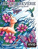 August Reverie: Adult Coloring Book: Volume 1