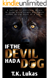 IF THE DEVIL HAD A DOG: An Action-Packed Thriller