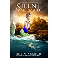 Silent Mermaid: A Retelling of The Little Mermaid (The Classical Kingdoms Collection Book 5) (English Edition)