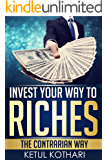 Invest Your Way to Riches: The Contrarian Way