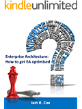 Enterprise Architecture: How to get EA optimised (English Edition)