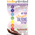Are Your Angels Talking To You?: Seven Ways to Communicate With Angelic Beings