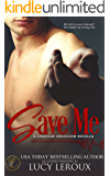 Save Me: A Singular Obsession Novella
