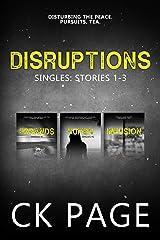Disruptions: Singles 1 - 3 Kindle Edition