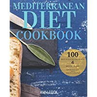 Mediterranean Diet Cookbook: The 100 Best Quick Recipes and a 4-Week Plan for Weight Loss and a Healthy Lifestyle (Diet Guide)