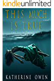 This Much Is True: (The Truth About Lies Book 1)