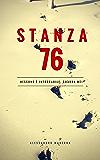 STANZA 76 - Nessuno è intoccabile, guarda me