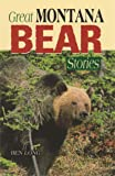 Great Montana Bear Stories