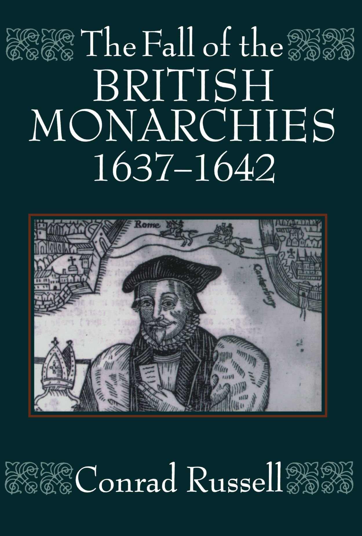 The Fall of the British Monarchies 1637-1642 by Clarendon Press
