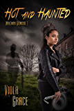 Hot And Haunted (Wakeman Grimoire Book 1)