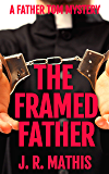 The Framed Father: A Clean Murder Mystery Thriller Featuring Father Tom Greer (The Father Tom Mysteries Book 2)