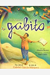 My Name is Gabito / Me llamo Gabito: The Life of Gabriel Garcia Marquez Kindle Edition