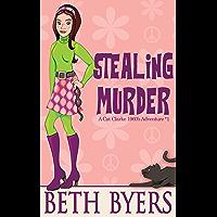 Stealing Murder: A Cat Clarke 1960s Adventure (The Cat Clarke 1960s Mysteries Book 1)