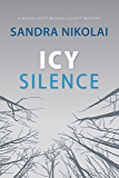 Icy Silence (Megan Scott/Michael Elliott Mystery Book 3)