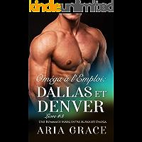 Oméga à l'Emploi: Dallas et Denver: Alpha Omega M/M Non Shifter MPreg Romance (French Edition) book cover