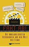 Fakt ab!: Die unglaublichsten Geschichten aus der Welt des Films
