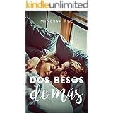Dos besos de más (Spanish Edition)