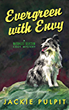 Evergreen With Envy: A Naturalist Selection Cozy Mystery