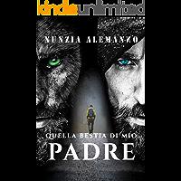 Quella Bestia di Mio Padre: Paranormal thriller | Urban fantasy |  L'inferno e i suoi demoni più feroci (Venator)