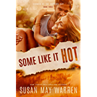Some Like It Hot: Christian romantic suspense (Summer of the Burning Sky Book 3)