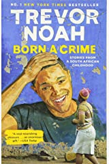 Born a Crime : Stories from a South African Childhood Paperback