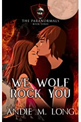 We Wolf Rock You (The Paranormals Book 3) Kindle Edition