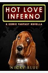Hot Love Inferno: A Dark Comedy Fantasy Adventure (Prophecy Allocation Book 2) Kindle Edition