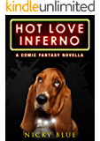 Hot Love Inferno: A Dark Comedy Fantasy Adventure (Prophecy Allocation Book 2) (English Edition)