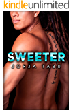 Sweeter: A BWAM Contemporary Romance (How Do You Want It Book 10)