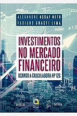 Investimentos no Mercado Financeiro: Usando a Calculadora HP 12C eBook Kindle