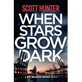 When Stars Grow Dark: DCI Brendan Moran #7
