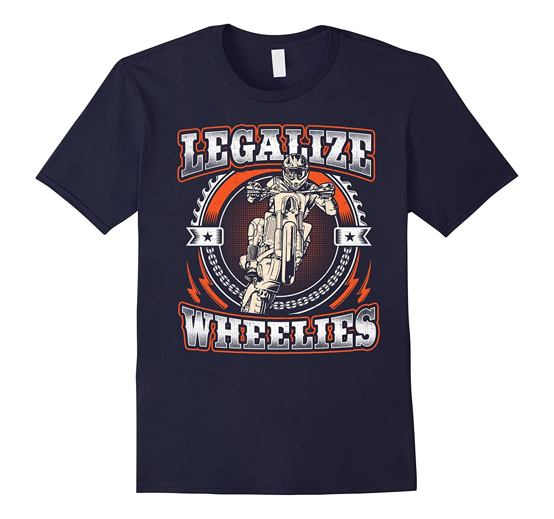 Legalize Wheelies T-shirt - Motorcycling and Bikers Shirt-Art