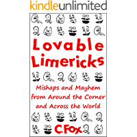 Lovable Limericks: Mishaps and Mayhem from Around the Corner and Across the World
