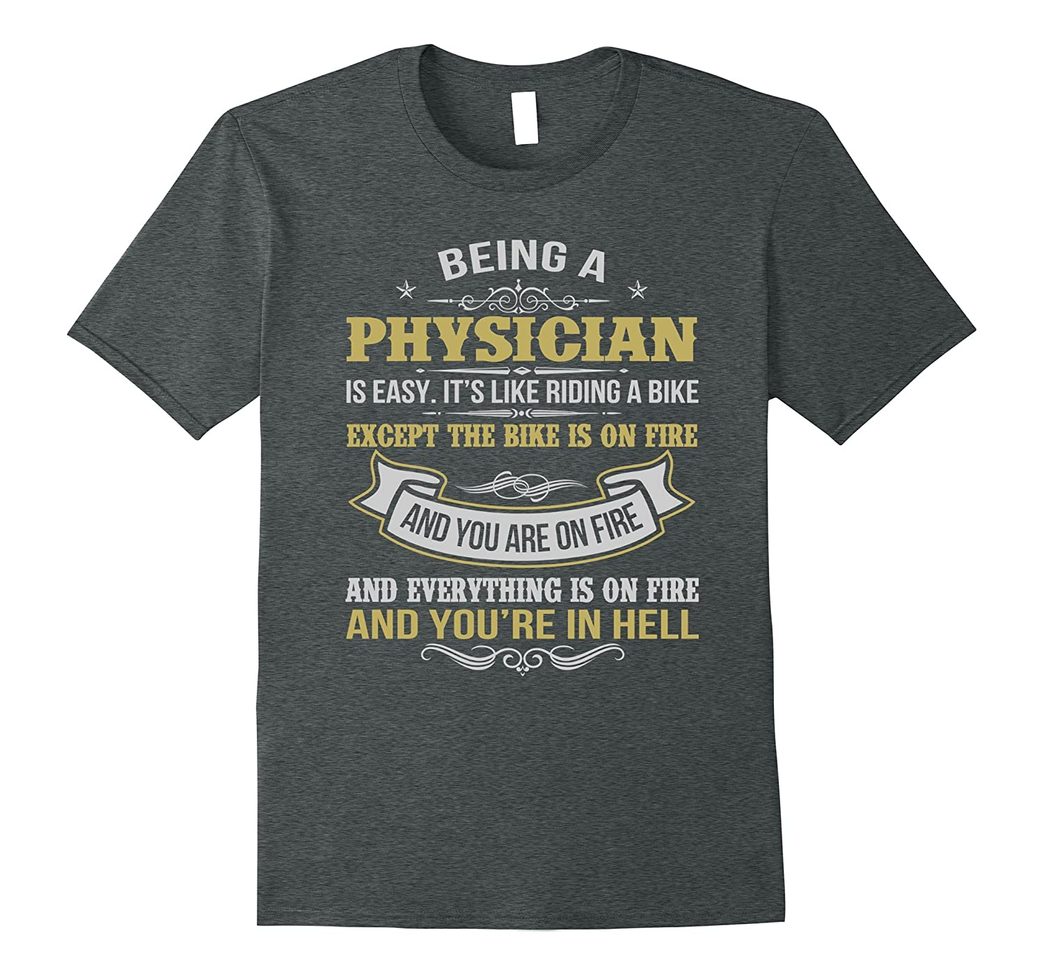 73e00ed9 BEING A PHYSICIAN FUNNY T-SHIRTS PHYSICIAN JOB SHIRTS-TJ – theteejob
