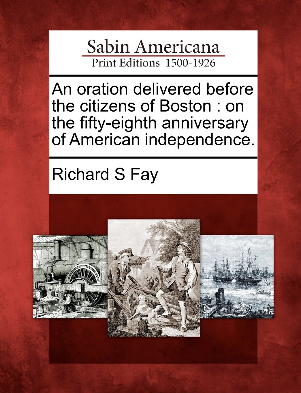 Download An oration delivered before the citizens of Boston: on the fifty-eighth anniversary of American independence. ebook