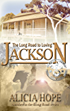 The Long Road to Loving Jackson (The LONG ROAD series Book 2)