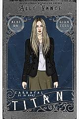 Titan (Carnaval de la Mort Book 2) Kindle Edition