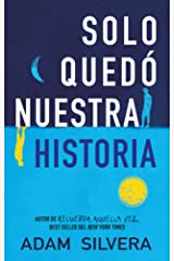 Solo quedó nuestra historia / History Is All You Left Me Paperback